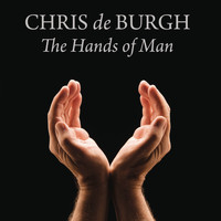 Chris De Burgh - The Hands of Man