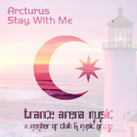 Arcturus - Stay With Me