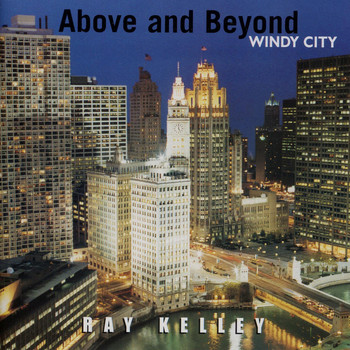 Ray Kelley Band - Above and Beyond Windy City