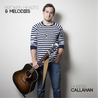 Hunter Callahan - Broken Hearts & Melodies