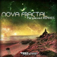 Nova Fractal - Perplexed Remixes