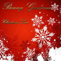 Benny Goodman - Christmas Love