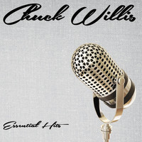 Chuck Willis - Essential Hits