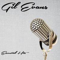 Gil Evans - Essential Hits