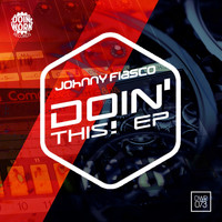 Johnny Fiasco - DOIN' THIS! EP