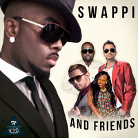 Swappi - Swappi and Friends (Explicit)