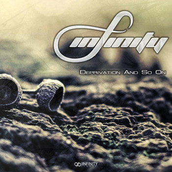 infinity - Deprivation & So On