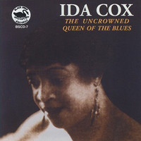 Ida Cox - The Uncrowned Queen of the Blues