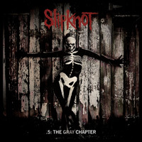 Slipknot - .5: The Gray Chapter (Explicit)