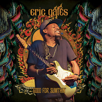 Eric Gales - Good for Sumthin'