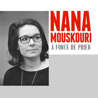 Nana Mouskouri - À Force De Prier