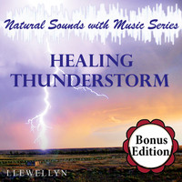 Llewellyn - Healing Thunderstorm: Natural Sounds with Music: Bonus Edition