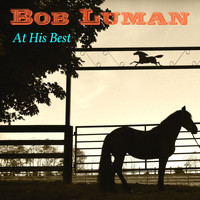 Bob Luman - Bob Luman at His Best
