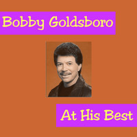 Bobby Goldsboro - Bobby Goldsboro at His Best