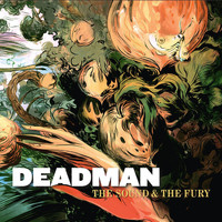 Deadman - The Sound & The Fury
