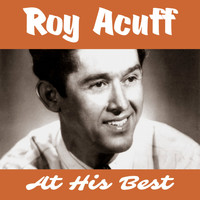 Roy Acuff - Roy Acuff at His Best