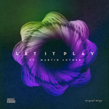 Miguel Migs - Let It Play (feat. Martin Luther)
