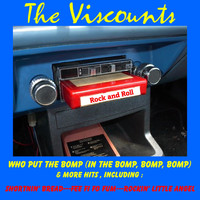 The Viscounts - Who Put the Bomp (In the Bomp, Bomp, Bomp) & More Hits