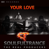Soulfultrance the Real Producers - Your Love