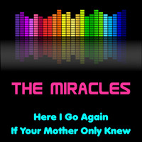The Miracles - Here I Go Again