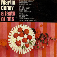 Martin Denny - A Taste of Hits