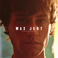 Max Jury - All I Want: The Sonic Factory Sessions