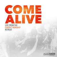 Jonathan Lee - Come Alive: Live from the CentricWorship Retreat