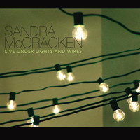Sandra McCracken - Live Under Lights and Wires