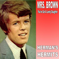 Herman's Hermits - Mrs Brown You've Got a Lovely Daughter (Re-Record)