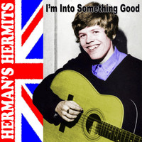 Herman's Hermits - I'm into Something Good (Re-Record)