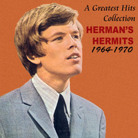 Herman's Hermits - A Greatest Hits Collection Herman's Hermits 1964 -1970