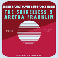 The Shirelless, Aretha Franklin - Signature Sessions