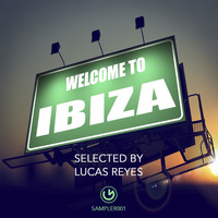 Lucas Reyes - Welcome to Ibiza - Selected by Lucas Reyes