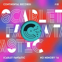 Scarlet Fantastic - No Memory '14 (Remixes) - EP 1