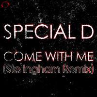 Special D. - Come With Me (Ste Ingham Remix)