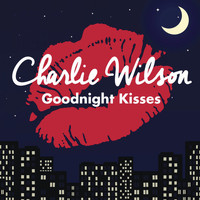 Charlie Wilson - Goodnight Kisses