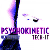 Psychokinetic - Tech-It