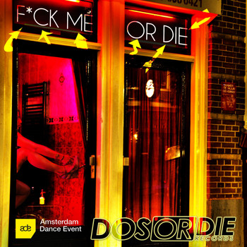 Various Artists - F*ck Me or Die - Ade 2014 (Explicit)