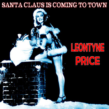 Leontyne Price with Herbert Von Karajan & Wiener Philharmoniker - Santa Claus Is Coming to Town (The Christmas Series)