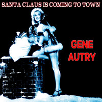 Gene Autry - Santa Claus Is Coming to Town (The Christmas Series)