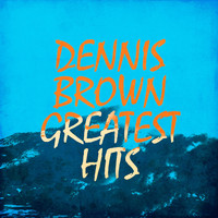 Dennis Brown - Greatest Hits
