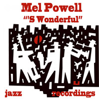 Mel Powell - 'S Wonderful