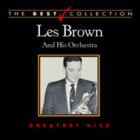 Les Brown And His Orchestra - The Best Collection: Les Brown and His Orchestra