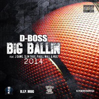 Slim Thug - Big Ballin 2014 (feat. Slim Thug, Paul Wall, J Dawg & Mug)