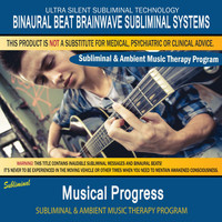 Binaural Beat Brainwave Subliminal Systems - Musical Progress - Subliminal & Ambient Music Therapy