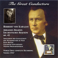Herbert Von Karajan - The Great Conductors: Herbert von Karajan Conducts Ein deutsches Requiem, Op. 45