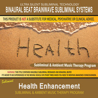 Binaural Beat Brainwave Subliminal Systems - Health Enhancement - Subliminal & Ambient Music Therapy