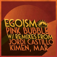 Egoism - Pink Bubble