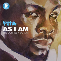 Pita - As I Am: The Journey so Far