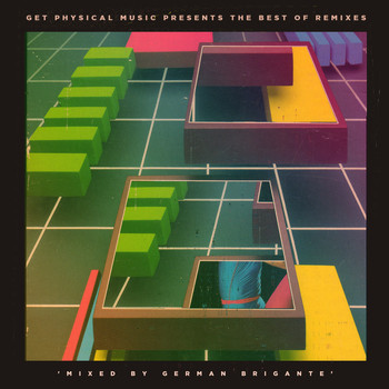 Various Artists - Get Physical Music Presents: The Best of Remixes - Mixed by German Brigante